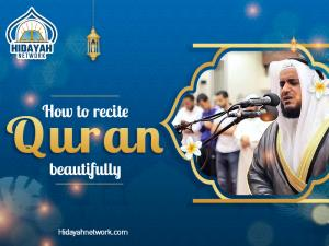 learn to recite Quran melodiously