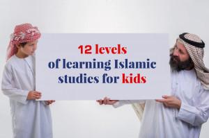 12 levels of Islamic Studies for Kindergarten